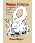 Denying Evolution: Creationism, Scientism, and the Nature of Science